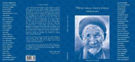 Même vieux vivant mieux : D'une simple idée à une merveille ! par: Hassan Oumouloud – Agadir – Maroc